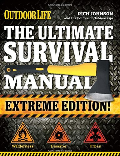 The Ultimate Survival Manual (Outdoor Life Extreme Edition) (Guide Survival Ultimate)
