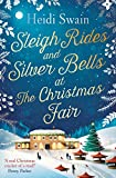 """Sleigh Rides and Silver Bells at the Christmas Fair The Christmas favourite and Sunday Times bestseller"" av Heidi Swain"