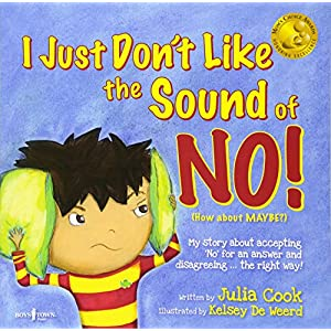 I Just Don't Like the Sound of No! My Story About Accepting No for an Answer and Disagreeing the Right Way! (Best Me I Can Be) Paperback – August 15, 2011