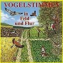 Vogelstimmen in Feld und Flur: Mit gesprochenen Erläuterungen Hörbuch von Karl Heinz Dingler, Andreas Schulze Gesprochen von:  div.