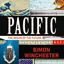 Pacific: The Ocean of the Future Audiobook by Simon Winchester Narrated by Simon Winchester
