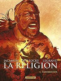 La religion, tome 1 : Tannhauser par Luc Jacamon