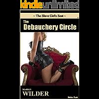 The Slave Girl's Seat: The Debauchery Circle
