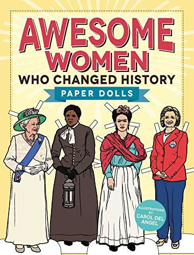 Awesome Women Who Changed History: Paper Dolls (Women Paper Dolls)