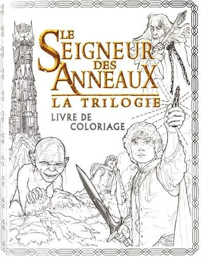 Le Seigneur Des Anneaux La Trilogie Livre De Coloriage