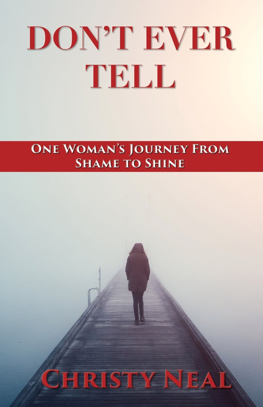 Read Online Don't Ever Tell: One Woman's Journey from Shame to Shine pdf