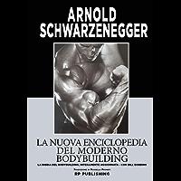 La nuova enciclopedia del moderno bodybuilding : La Bibbia del bodybuilding, interamente aggiornata, con Bill Dobbins