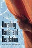 Unveiling Daniel and Revelation, Roy Allan Anderson, 0816321515