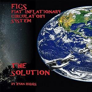 FICS Fiat Inflationary Circulatory System Audiobook
