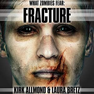 What Zombies Fear 4: Fracture Audiobook