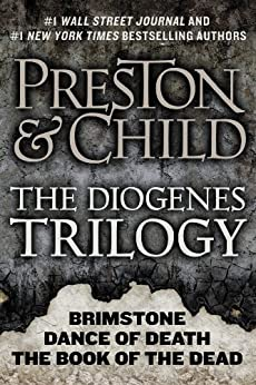 The Diogenes Trilogy: Brimstone, Dance of Death, and The Book of the Dead Omnibus (Agent Pendergast series) by [Preston, Douglas, Child, Lincoln]