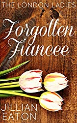 Forgotten Fiancee (London Ladies, Book 3)