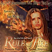 Rule of Fire: The Rise of the Fifth Order, Book 2 | Autumn M. Birt