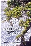 "A Spiritual Memoir, Gerald C. ""Jeb"" Monge, 1607496291"