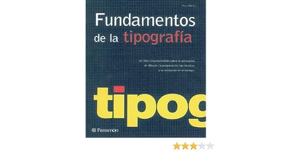 Fundamentos de la tipografía (Diseño gráfico): Amazon.es: Gavin Ambrose, Paul Harris: Libros