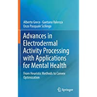 Advances in Electrodermal Activity Processing with Applications for Mental Health: From Heuristic Methods to Convex…