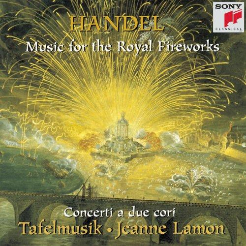 Handel: Music for the Royal Fireworks & Concerti a due cori (George Frideric Handel Music For The Royal Fireworks)