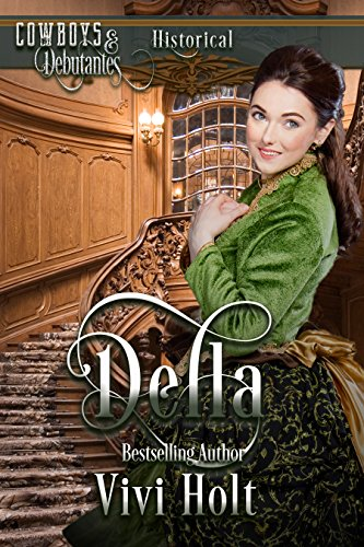 Della (Cowboys and Debutantes: Historical Book 2) by [Holt, Vivi, Debutantes, Cowboys and]
