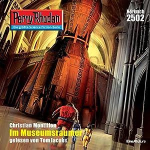 Im Museumsraumer (Perry Rhodan 2502) Hörbuch