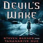 Devil's Wake: A Novel | Steven Barnes,Tananarive Due