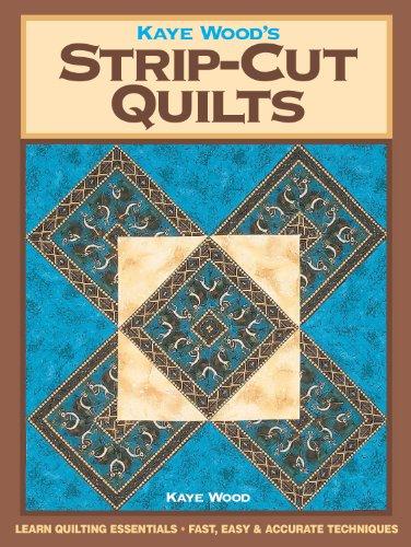 Kaye Wood's Strip-Cut Quilts ()