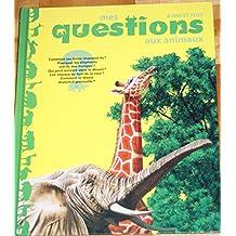 Mes Questions aux Animaux, ( 6 ans et plus)