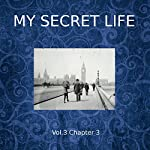 My Secret Life: Volume Three Chapter Three | Dominic Crawford Collins