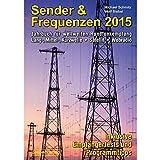 Sender & Frequenzen 2015: Jahrbuch für weltweiten Rundfunkempfang