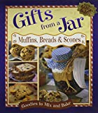 : Gifts From a Jar: Muffins, Breads & Scones