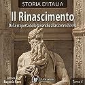 Il Rinascimento: Dalla scoperta delle Americhe alla Controriforma (Storia d'Italia 34-38) Audiobook by  vari Narrated by Eugenio Farn