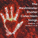 Westminster Shorter Catechism Songs 3