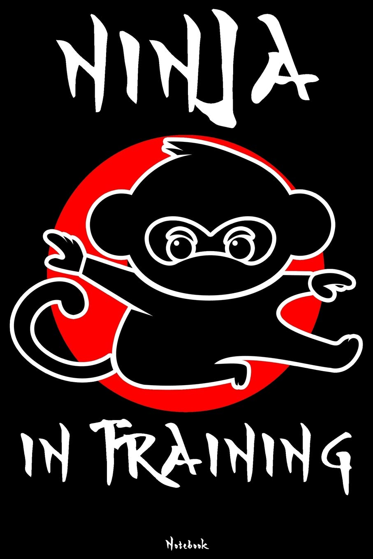 Ninja in Training: Ninja Journal | Ninja Warrior Notebook ...