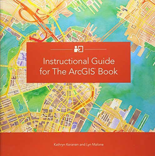 Instructional Guide for The ArcGIS Book (The ArcGIS Books) by Esri Press