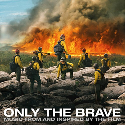Only The Brave (Music From And Inspired By The Film)