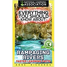 Everything You Should Know About: Rampaging Rivers