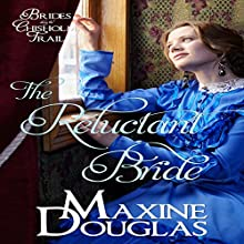 The Reluctant Bride: Brides Along the Chisholm Trail, Book 1 Audiobook by Maxine Douglas Narrated by Evelyn Grace
