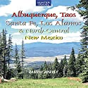 Albuquerque, Taos, Santa Fe, Los Alamos & North-Central New Mexico Audiobook by Rankin Harvey Narrated by Sandra Parker