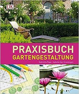 Praxisbuch Gartengestaltung: Amazon.de: Gabriella Pape, Isabelle Van  Groeningen: Bücher