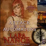 Attack of the Automatons: Book Three: Airship Adventure Chronicles (Volume 1) | Lara Nance