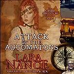 Attack of the Automatons: Book Three: Airship Adventure Chronicles (Volume 1) | Lara Nance