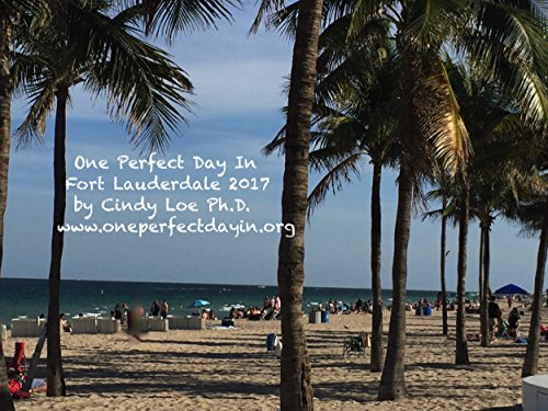 One Perfect Day In Fort Lauderdale 2017: - Lauderdale Olas Fort Las