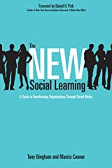 The New Social Learning: A Guide to Transforming Organizations Through Social Media Kindle Edition