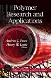 Polymer Research and Applications, Andrew J. Fusco and Henry W. Lewis, 161209029X
