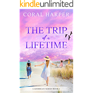 The Trip of a Lifetime (Caribbean Series Book 1)