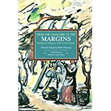 From the Vanguard to the Margins: Workers in Hungary, 1939 to the Present: Selected Essays by Mark Pittaway