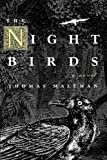 The Night Birds by Thomas Maltman front cover