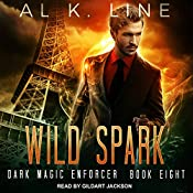 Wild Spark: Dark Magic Enforcer Series, Book 8 | Al K. Line