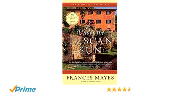 Under the Tuscan Sun: At Home in Italy: Amazon.es: Frances Mayes: Libros en idiomas extranjeros