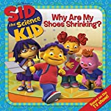 Sid the Science Kid: Why Are My Shoes Shrinking? (Jim Hensons Sid the Science Kid)