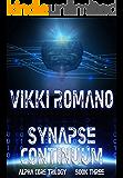 Synapse Continuum (Alpha Core Trilogy Book 3)